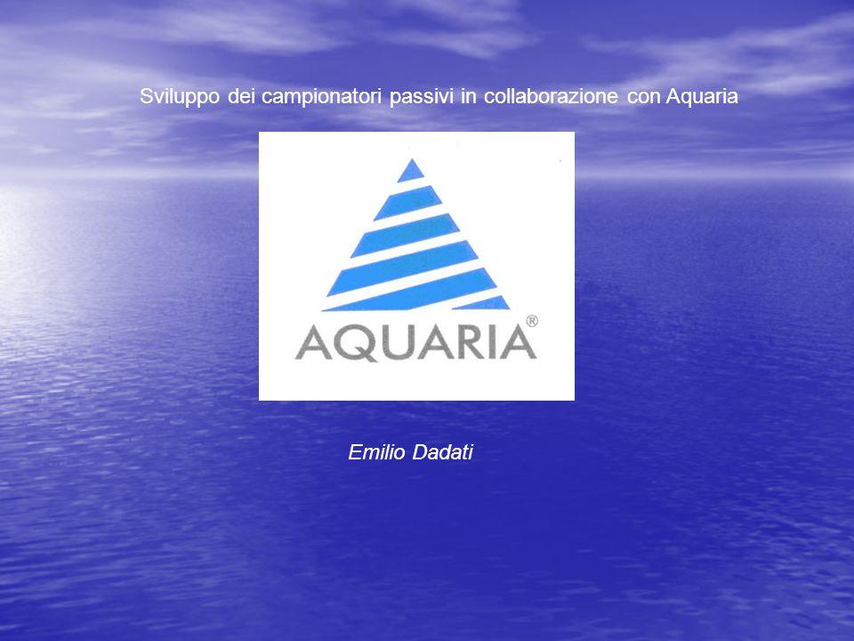 Emilio Dadati Sviluppo dei campionatori passivi in collaborazione con Aquaria