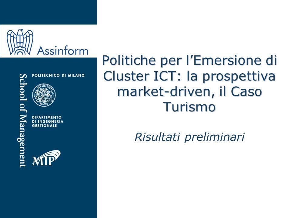 Politiche per lEmersione di Cluster ICT: la prospettiva market-driven, il Caso Turismo Politiche per lEmersione di Cluster ICT: la prospettiva market-