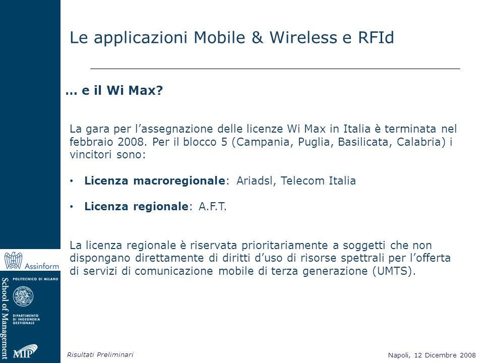 Napoli, 12 Dicembre 2008 Risultati Preliminari Napoli, 12 Dicembre 2008 Le applicazioni Mobile & Wireless e RFId La gara per lassegnazione delle licen
