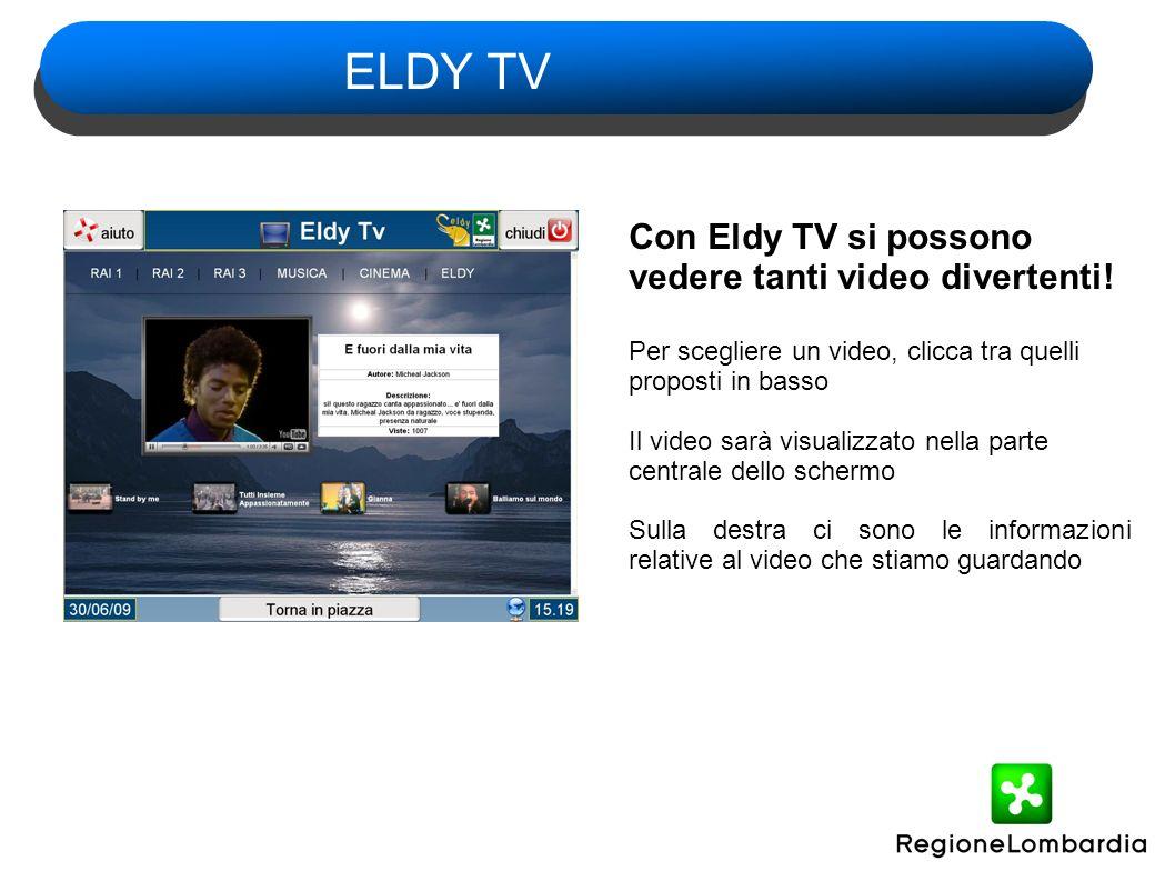 Con Eldy TV si possono vedere tanti video divertenti.