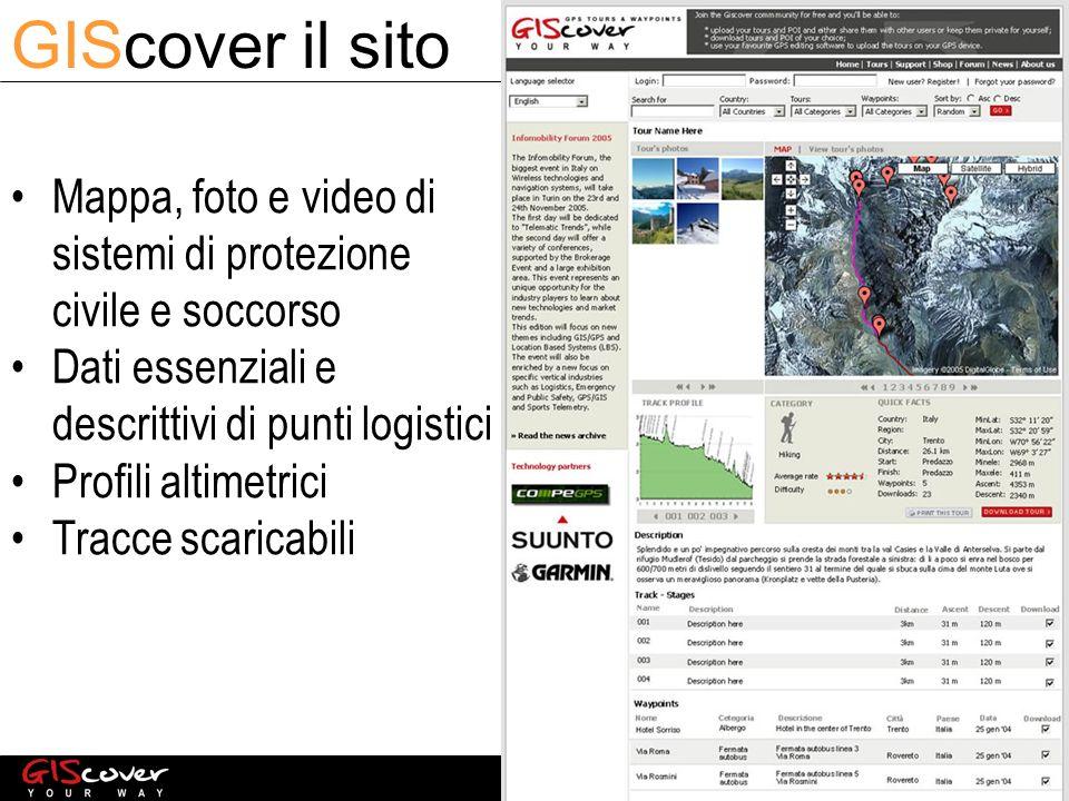 Mappa, foto e video di sistemi di protezione civile e soccorso Dati essenziali e descrittivi di punti logistici Profili altimetrici Tracce scaricabili GIScover il sito