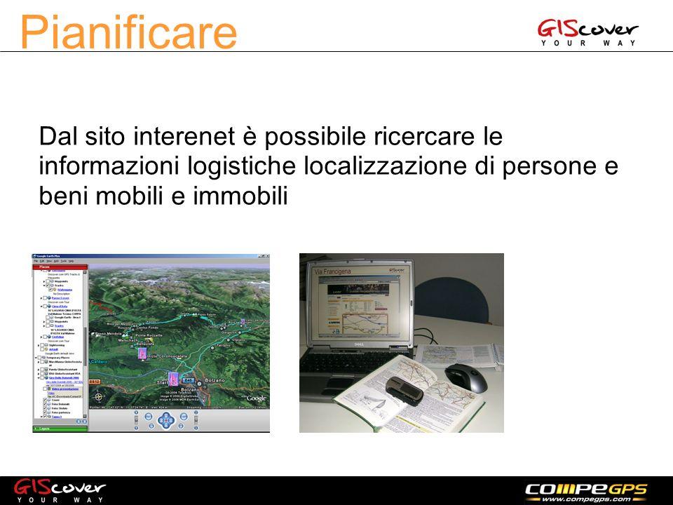 Pianificare Dal sito interenet è possibile ricercare le informazioni logistiche localizzazione di persone e beni mobili e immobili