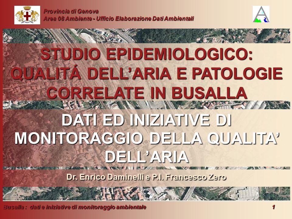 Busalla : dati e iniziative di monitoraggio ambientale 1 Provincia di Genova Area 08 Ambiente - Ufficio Elaborazione Dati Ambientali STUDIO EPIDEMIOLO