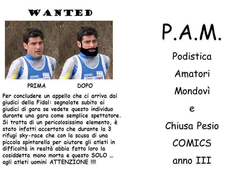 P.A.M. Podistica Amatori Mondovì e Chiusa Pesio COMICS anno III PRIMADOPO Per concludere un appello che ci arriva dai giudici della Fidal: segnalate s