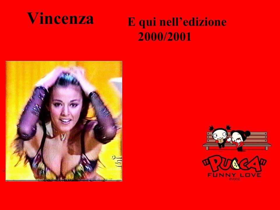 Vincenza E qui nelledizione 2000/2001