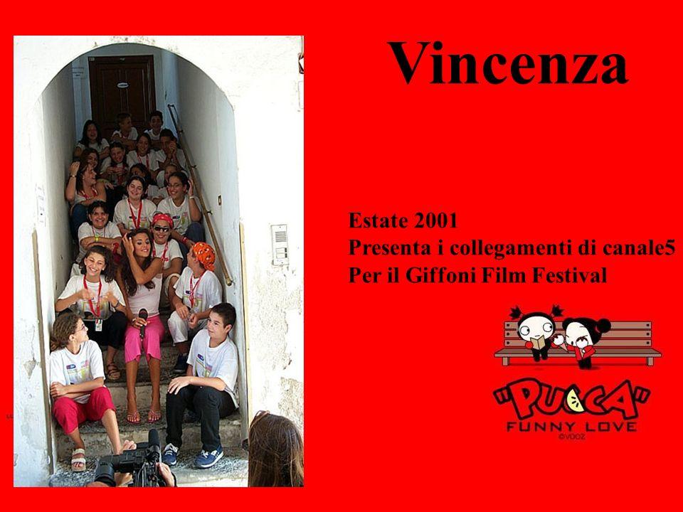Estate 2001 Presenta i collegamenti di canale5 Per il Giffoni Film Festival Vincenza