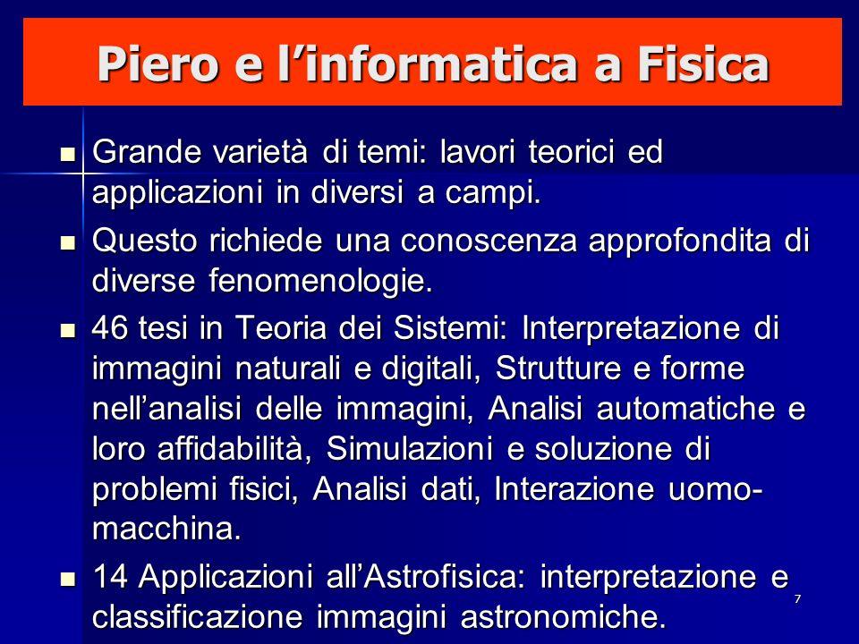 8 Piero e linformatica a Fisica 12 tesi in Geofisica: mappe gravimetriche, registrazioni radar ed immagini meteo, telerilevamenti.