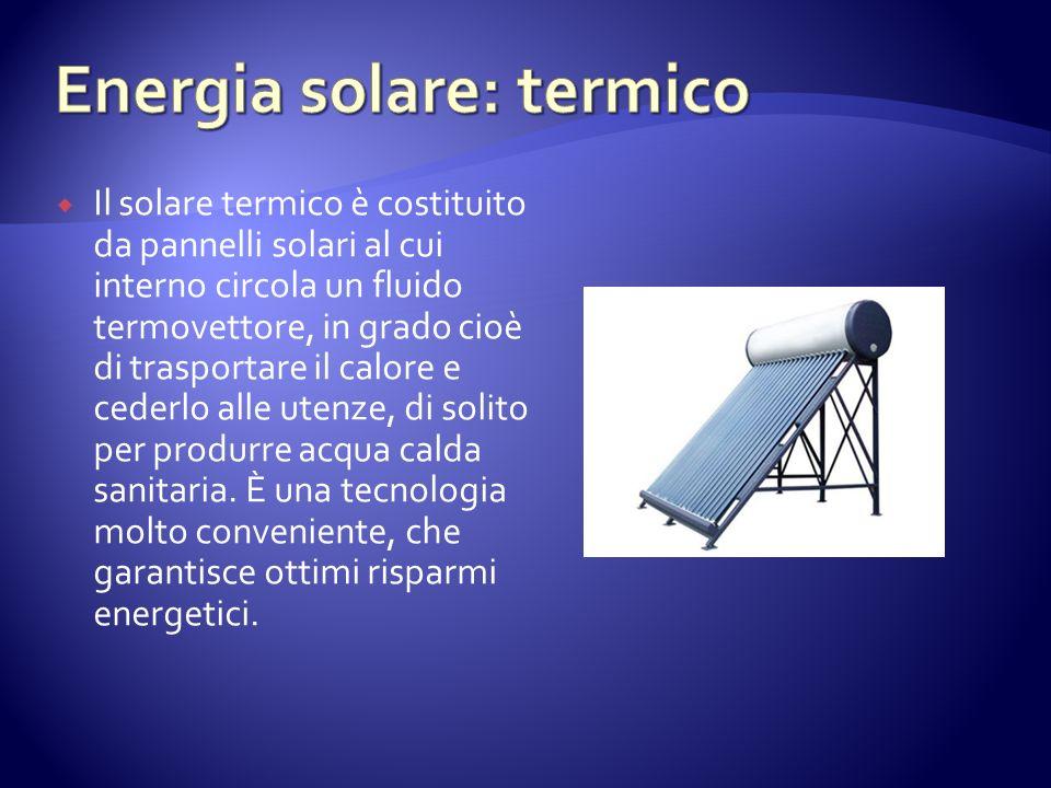 Il solare termico è costituito da pannelli solari al cui interno circola un fluido termovettore, in grado cioè di trasportare il calore e cederlo alle utenze, di solito per produrre acqua calda sanitaria.