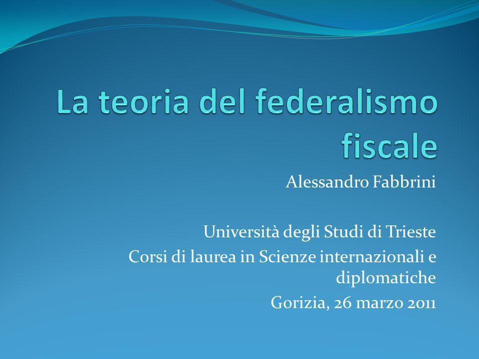 Alessandro Fabbrini Università degli Studi di Trieste Corsi di laurea in Scienze internazionali e diplomatiche Gorizia, 26 marzo 2011