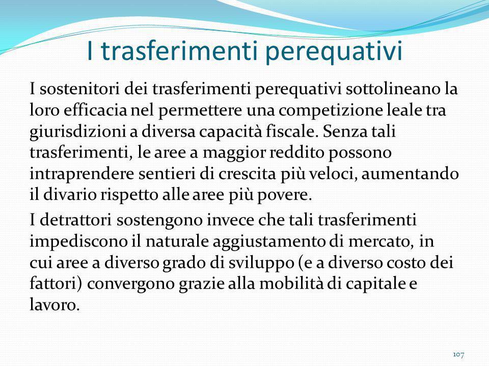 I trasferimenti perequativi I sostenitori dei trasferimenti perequativi sottolineano la loro efficacia nel permettere una competizione leale tra giuri