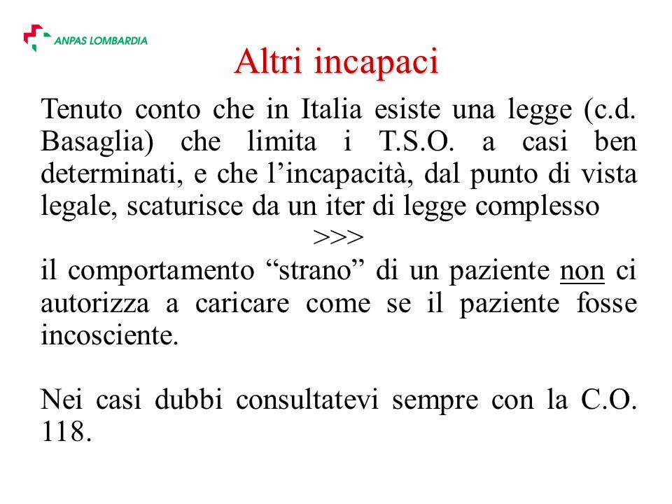 Altri incapaci Tenuto conto che in Italia esiste una legge (c.d.