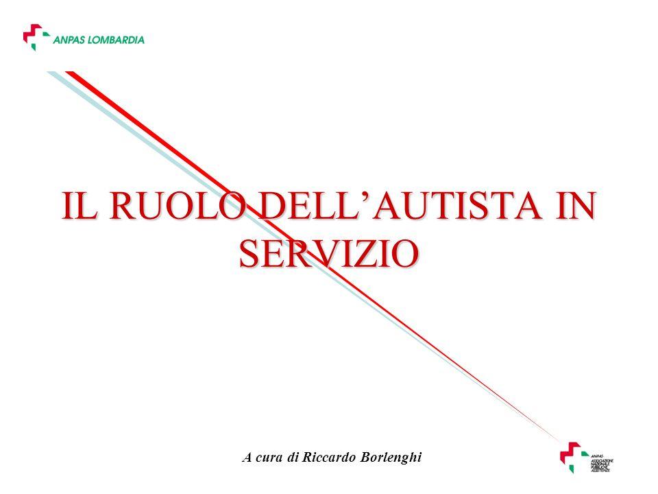 A cura di Riccardo Borlenghi IL RUOLO DELLAUTISTA IN SERVIZIO