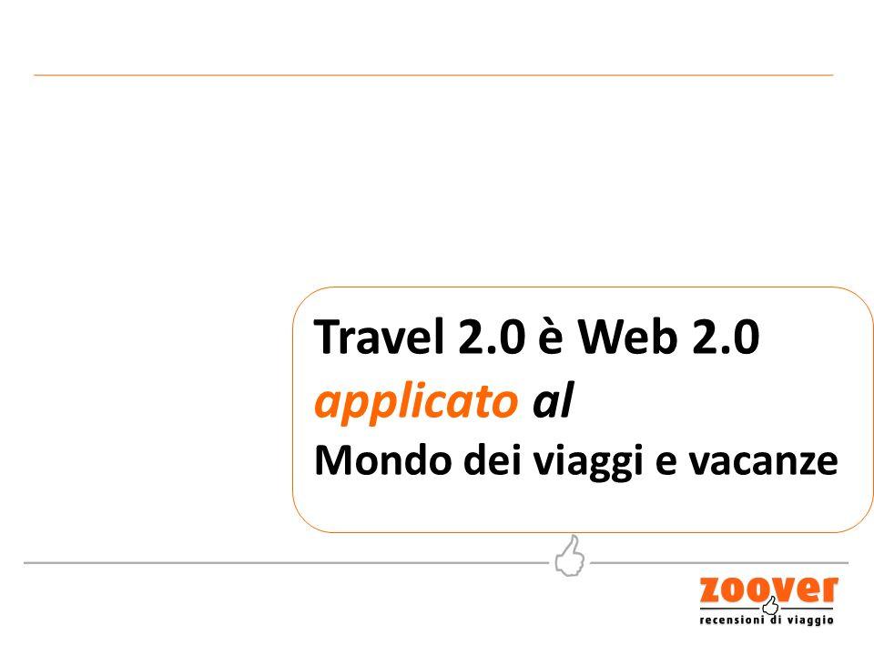 Travel 2.0 è Web 2.0 applicato al Mondo dei viaggi e vacanze