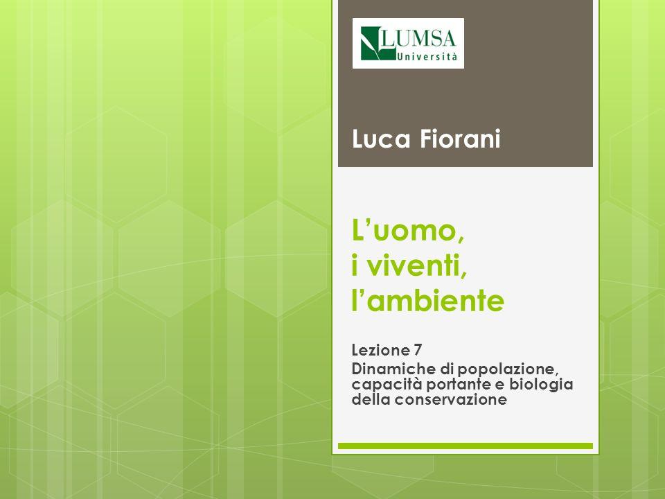 Luca Fiorani – Luomo, i viventi, lambiente 32 Fine della lezione…