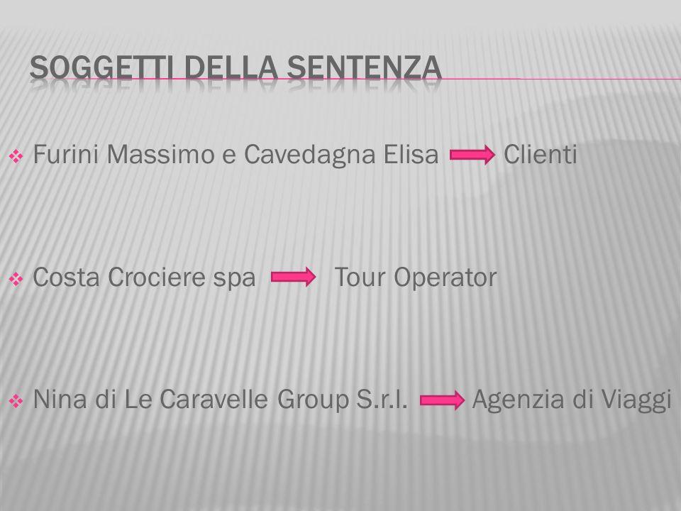 Furini Massimo e Cavedagna Elisa Clienti Costa Crociere spa Tour Operator Nina di Le Caravelle Group S.r.l. Agenzia di Viaggi