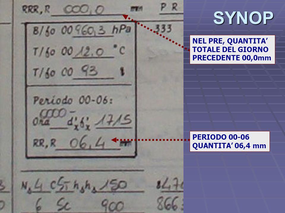 SYNOP PERIODO 00-06 QUANTITA 06,4 mm NEL PRE, QUANTITA TOTALE DEL GIORNO PRECEDENTE 00,0mm