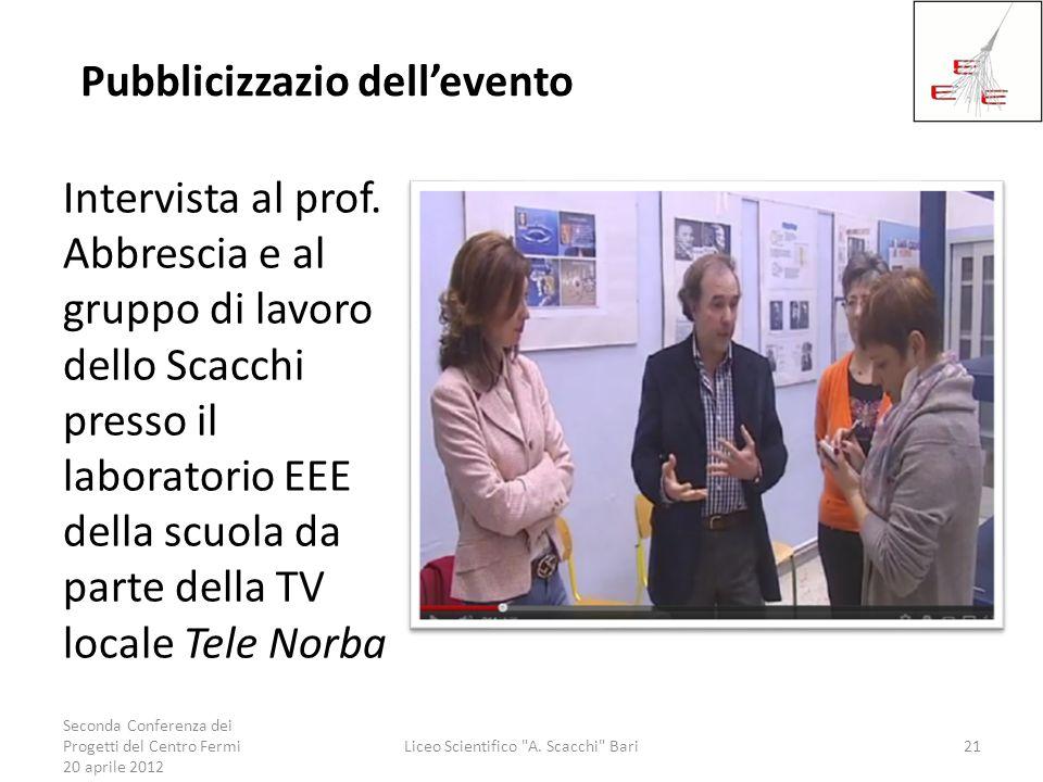 Pubblicizzazio dellevento Intervista al prof. Abbrescia e al gruppo di lavoro dello Scacchi presso il laboratorio EEE della scuola da parte della TV l