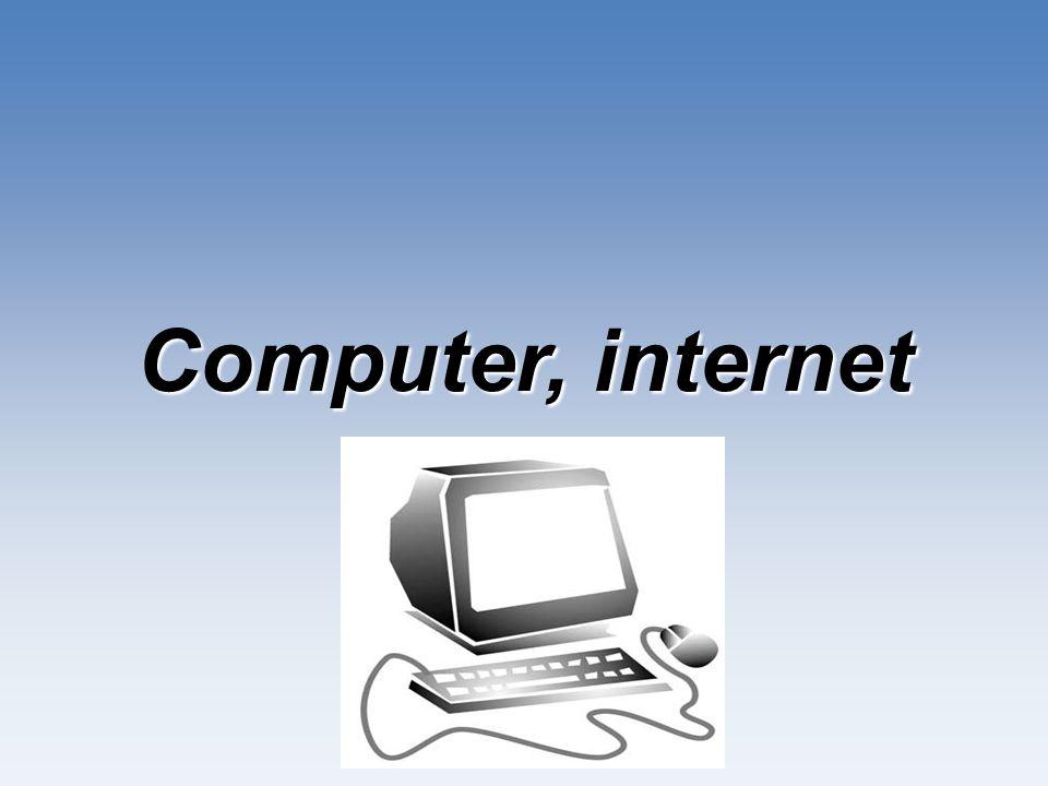 Computer, internet
