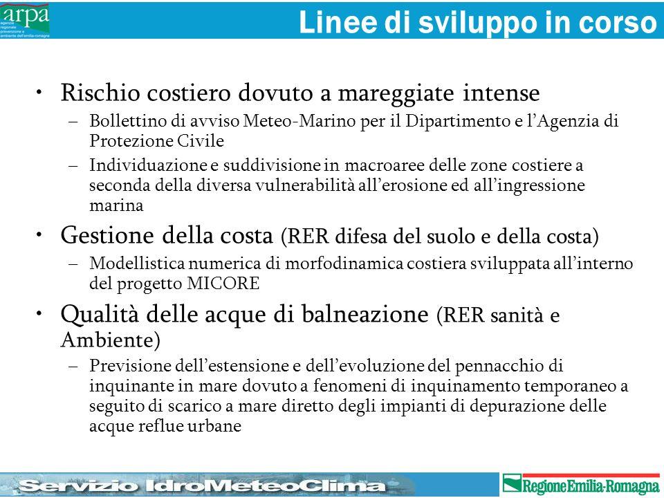 Linee di sviluppo in corso Rischio costiero dovuto a mareggiate intense –Bollettino di avviso Meteo-Marino per il Dipartimento e lAgenzia di Protezion