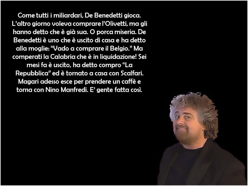 Come tutti i miliardari, De Benedetti gioca.