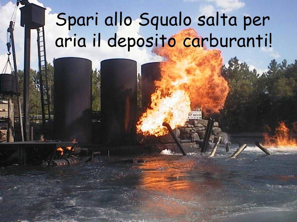 Spari allo Squalo salta per aria il deposito carburanti!