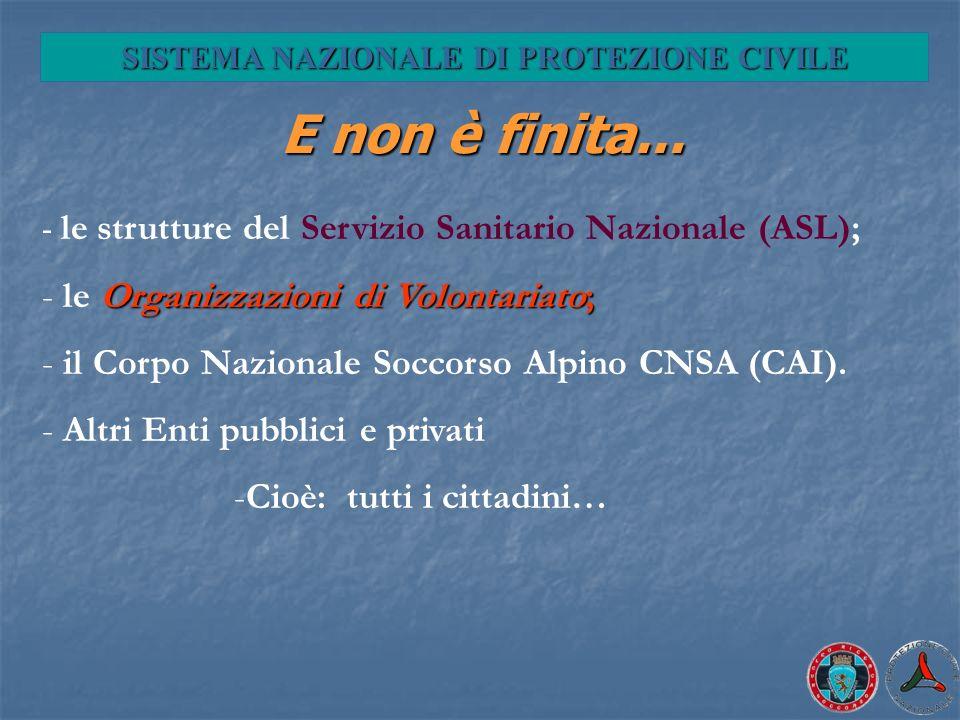E non è finita... - le strutture del Servizio Sanitario Nazionale (ASL); Organizzazioni di Volontariato; - le Organizzazioni di Volontariato; - il Cor