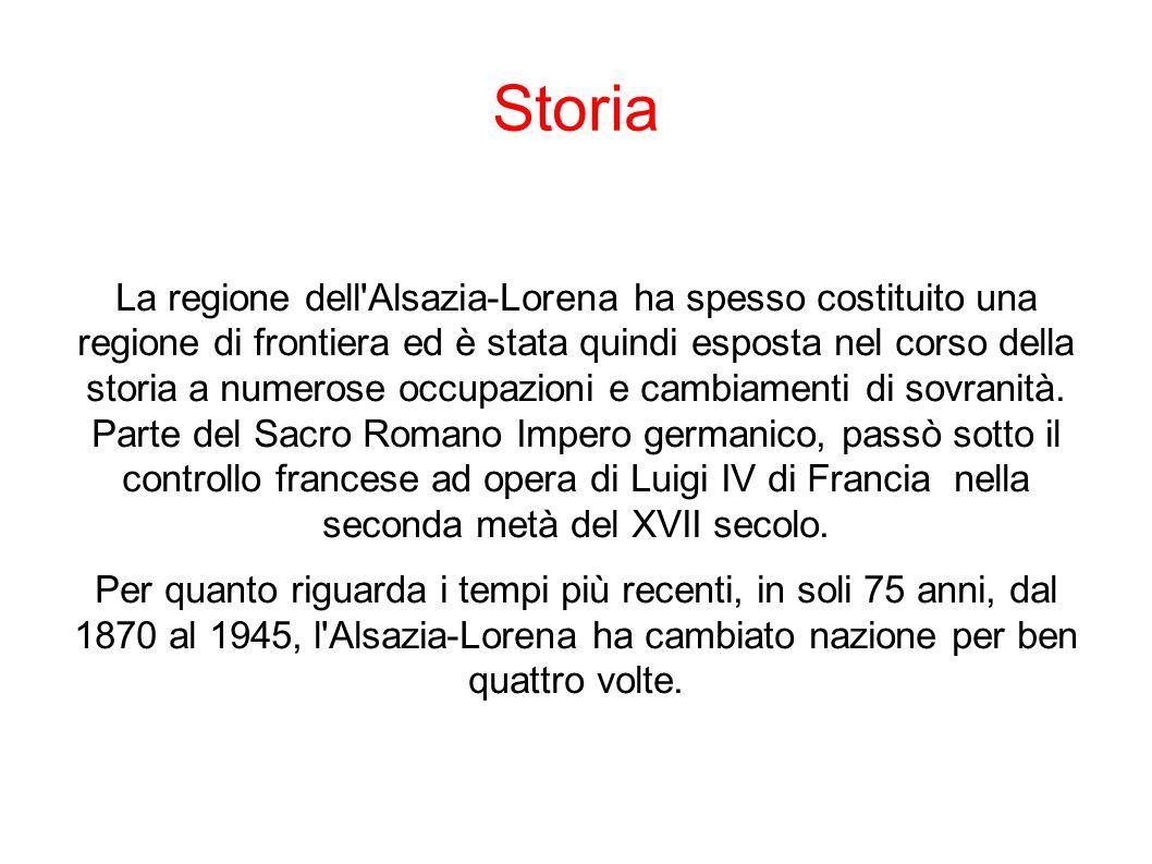 Storia La regione dell Alsazia-Lorena ha spesso costituito una regione di frontiera ed è stata quindi esposta nel corso della storia a numerose occupazioni e cambiamenti di sovranità.