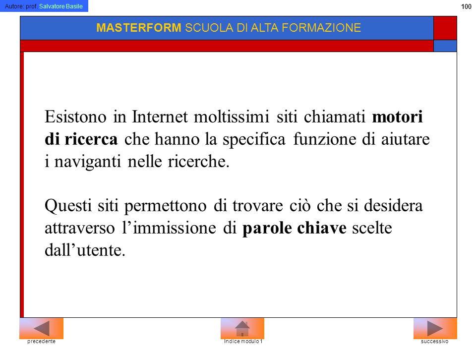 Autore: prof. Salvatore Basile 99 MASTERFORM SCUOLA DI ALTA FORMAZIONE WWW Insieme dei server remoti della rete Internet che permettono ai client di v