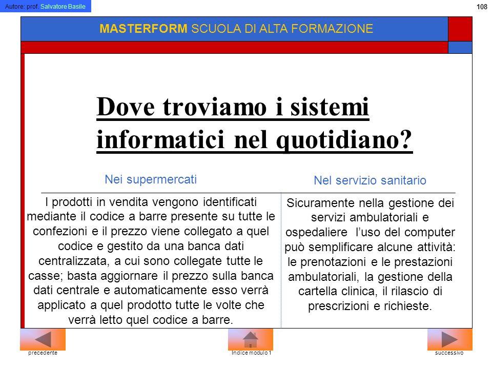 Autore: prof. Salvatore Basile 107 MASTERFORM SCUOLA DI ALTA FORMAZIONE Il computer al lavoro Sono molti i vantaggi nellutilizzo di un computer, qui n