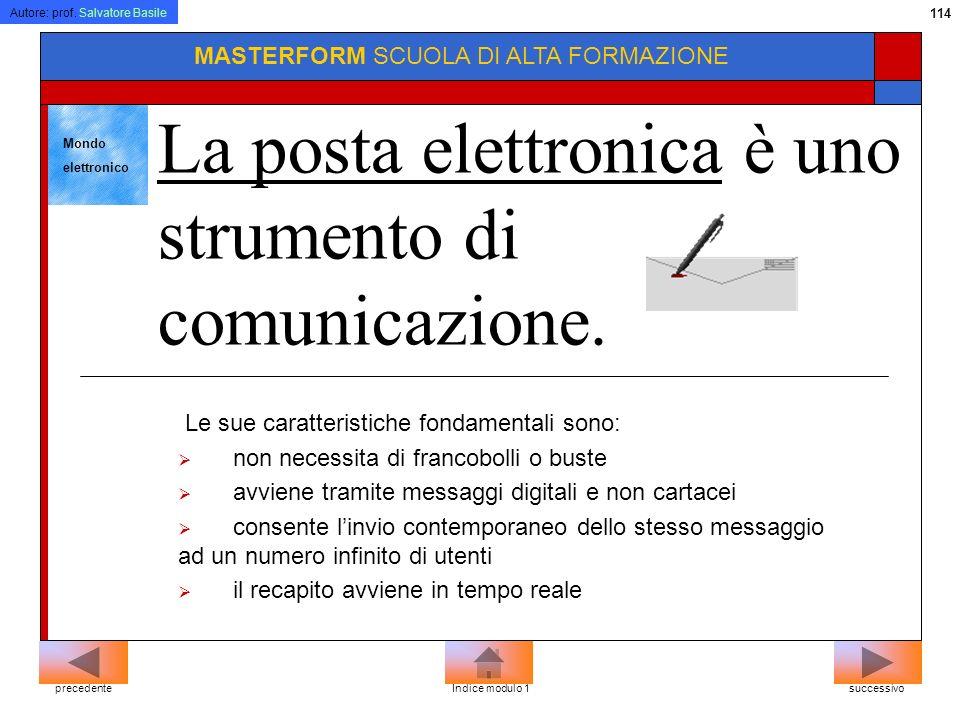 Autore: prof. Salvatore Basile 113 MASTERFORM SCUOLA DI ALTA FORMAZIONE Sicuramente il computer non può sostituire luomo nella sua creatività e fantas