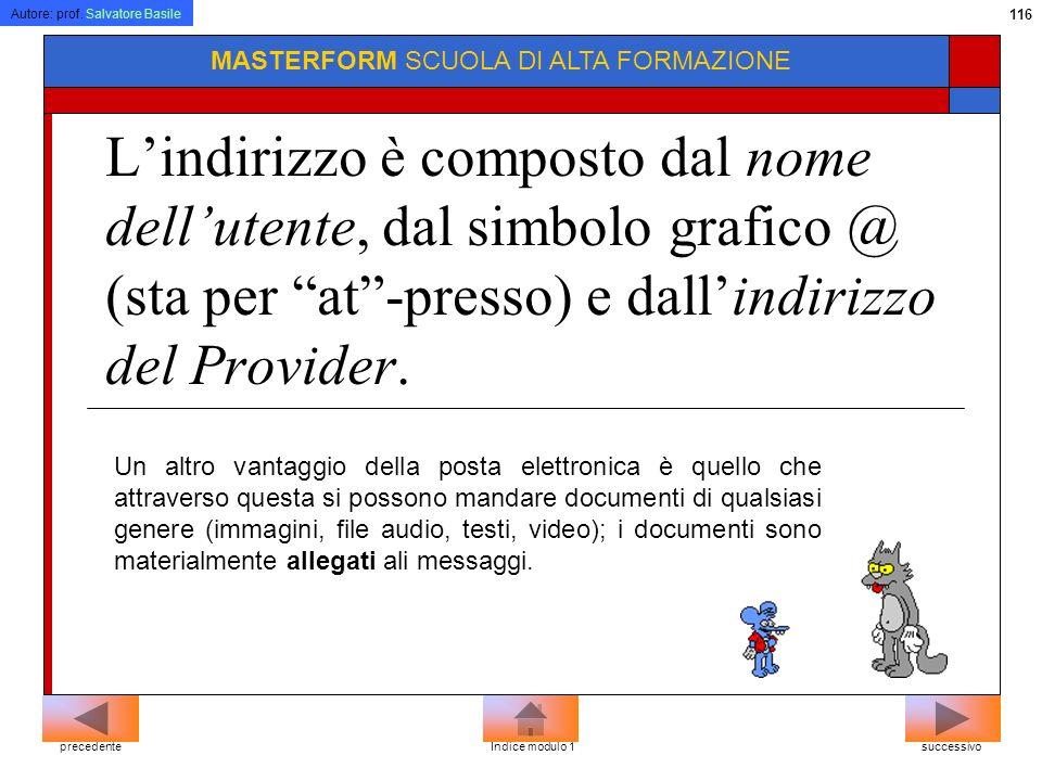 Autore: prof. Salvatore Basile 115 MASTERFORM SCUOLA DI ALTA FORMAZIONE Per inviare e ricevere dei messaggi si utilizzano dei particolari programmi ch
