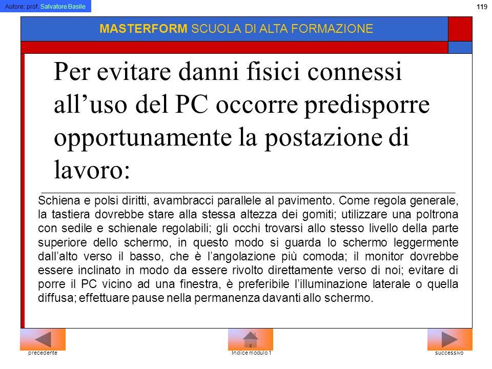 Autore: prof. Salvatore Basile 118 MASTERFORM SCUOLA DI ALTA FORMAZIONE Ergonomia Computer ed ergonomia posizionamento corretto di schermo, tastiera e