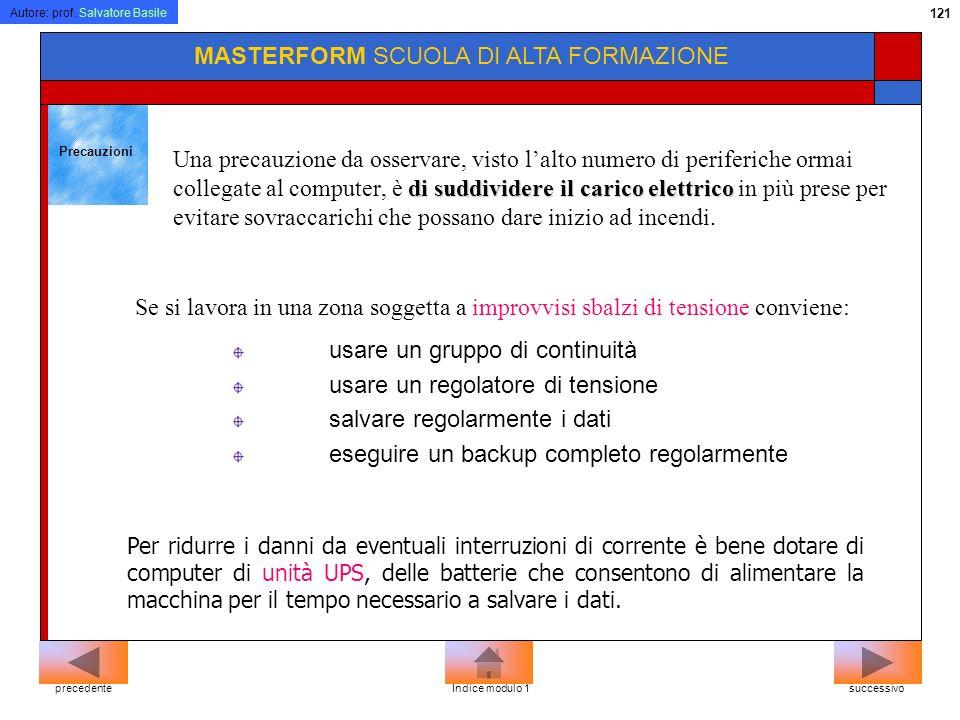 Autore: prof. Salvatore Basile 120 MASTERFORM SCUOLA DI ALTA FORMAZIONE Salute Computer e salute usare una sedia regolabile mantenere un corretto ragg