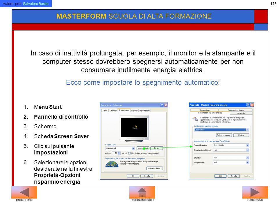 Autore: prof. Salvatore Basile 122 MASTERFORM SCUOLA DI ALTA FORMAZIONE Ambiente Limpatto ambientale: Come tutte le apparecchiature, anche nel caso de