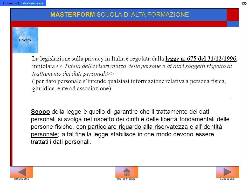 Autore: prof. Salvatore Basile 134 MASTERFORM SCUOLA DI ALTA FORMAZIONE Acquistare un programma non significa diventarne proprietario, infatti il cont