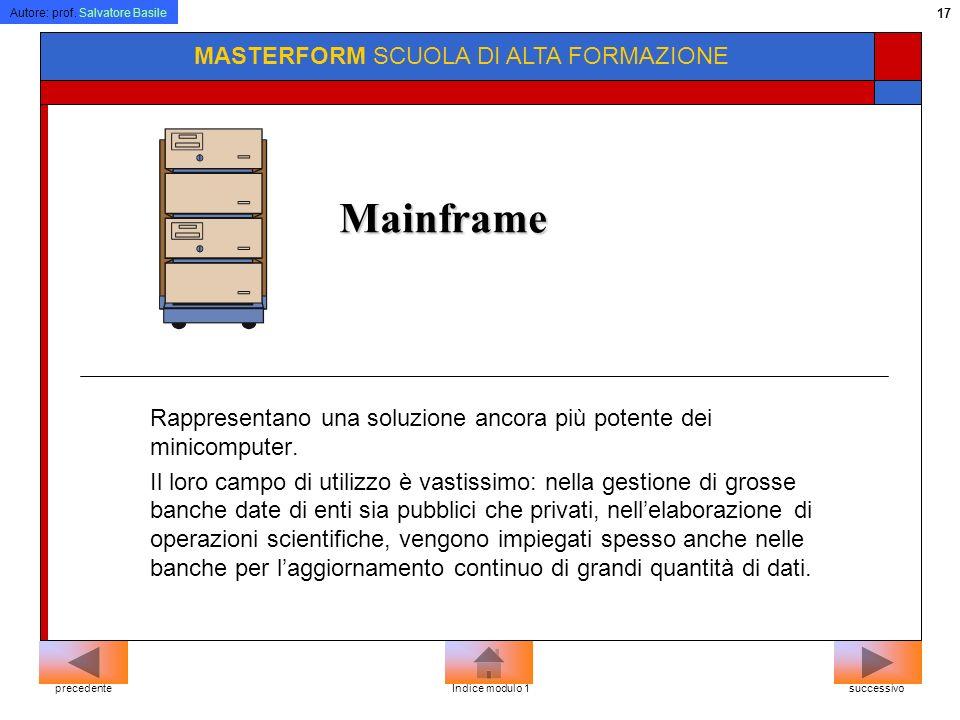 Autore: prof. Salvatore Basile 16 MASTERFORM SCUOLA DI ALTA FORMAZIONE Palmtop Hanno le stesse dimensioni dei penbook, ma sono muniti di una minitasti