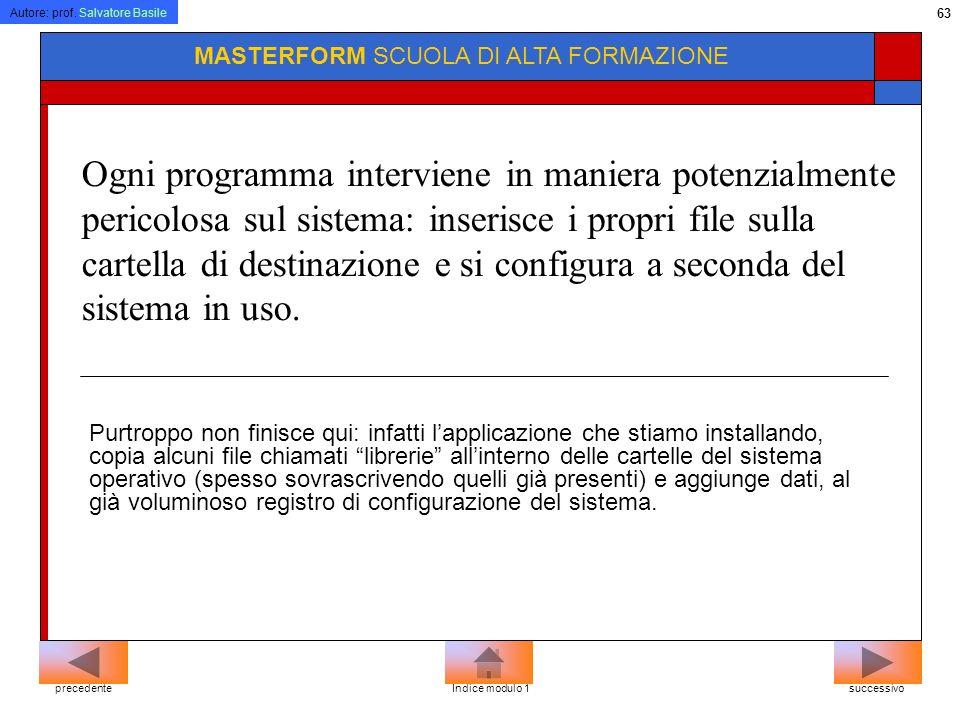 Autore: prof. Salvatore Basile 62 MASTERFORM SCUOLA DI ALTA FORMAZIONE Formattazione La formattazione, che si esegue col computer mediante un programm
