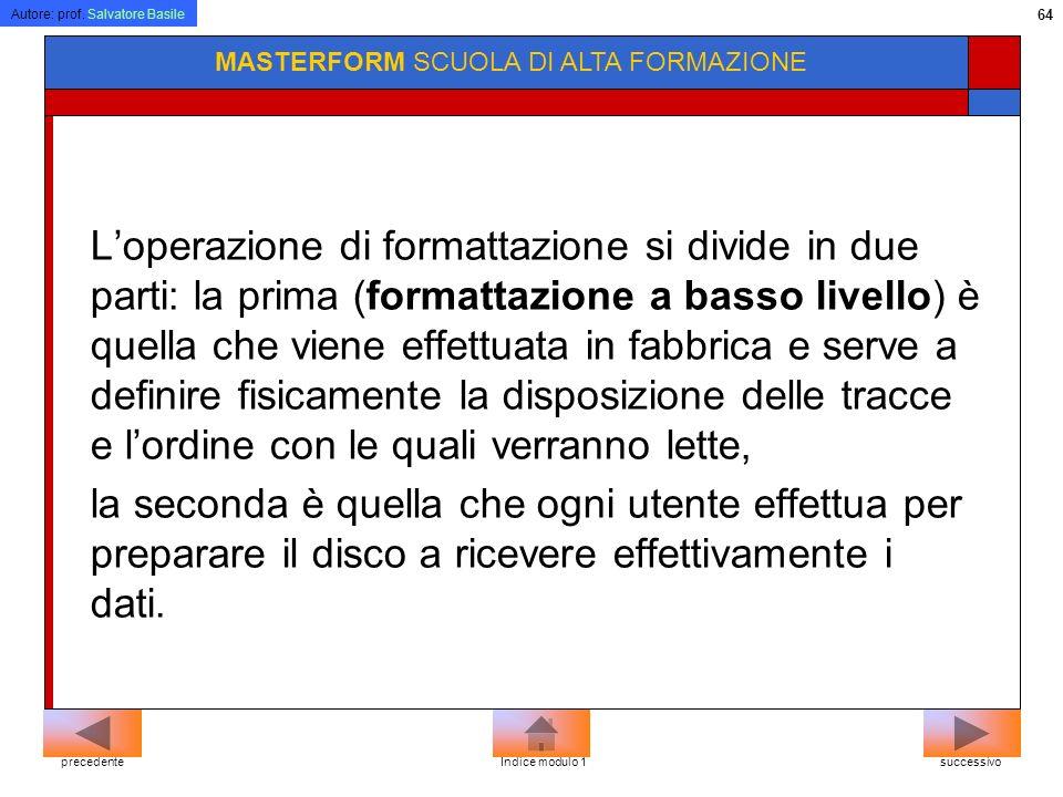 Autore: prof. Salvatore Basile 63 MASTERFORM SCUOLA DI ALTA FORMAZIONE Ogni programma interviene in maniera potenzialmente pericolosa sul sistema: ins