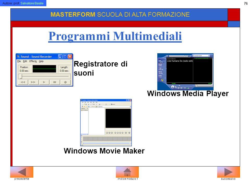 Autore: prof. Salvatore Basile 75 MASTERFORM SCUOLA DI ALTA FORMAZIONE Programmi grafici Formati grafici: BMP GIF JPG TIFF Programmi grafici successiv