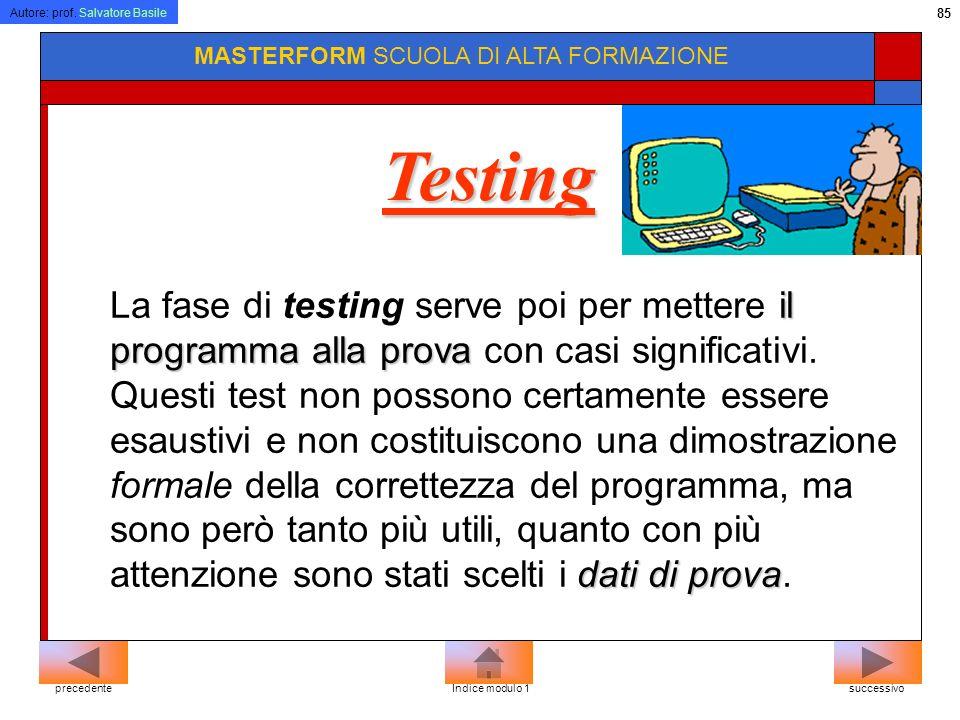 Autore: prof. Salvatore Basile 84 MASTERFORM SCUOLA DI ALTA FORMAZIONE Realizzazione trasformazione programma per calcolatore Scopo della realizzazion