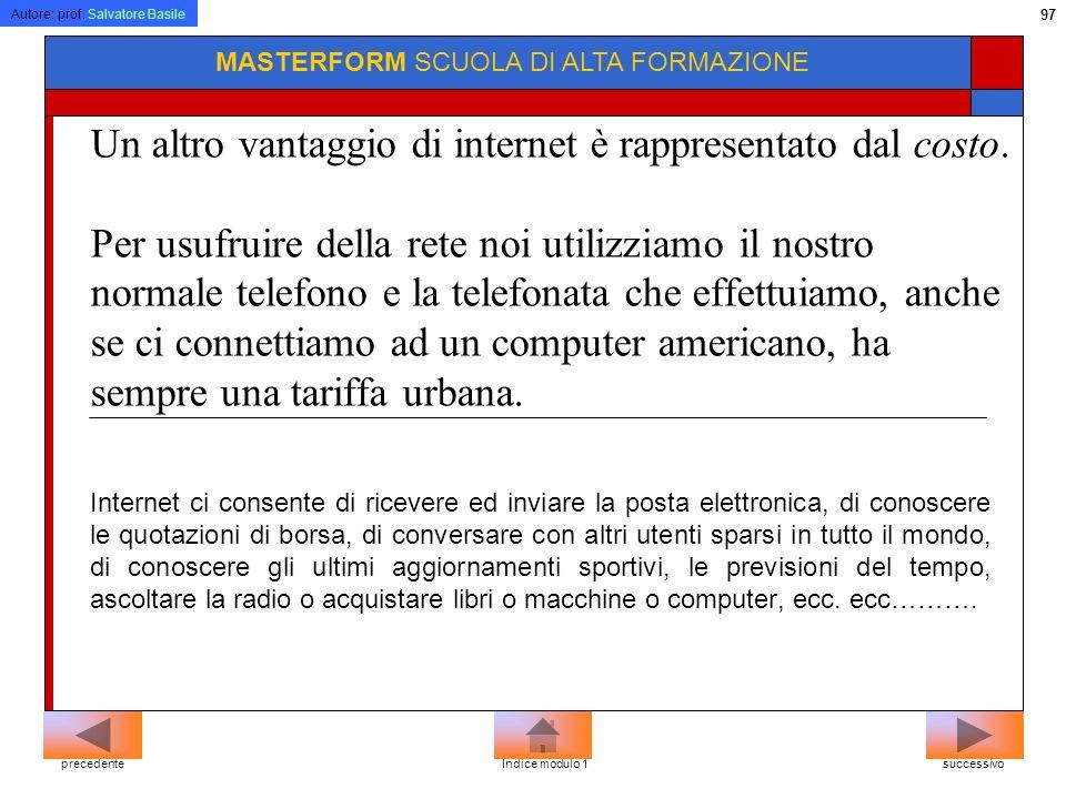 Autore: prof. Salvatore Basile 96 MASTERFORM SCUOLA DI ALTA FORMAZIONE comunicazione Internet è un mezzo di comunicazione che ci consente il reperimen