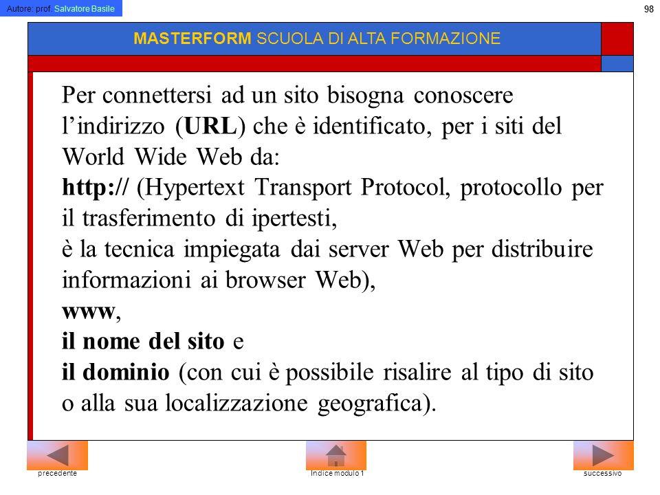 Autore: prof. Salvatore Basile 97 MASTERFORM SCUOLA DI ALTA FORMAZIONE Un altro vantaggio di internet è rappresentato dal costo. Per usufruire della r