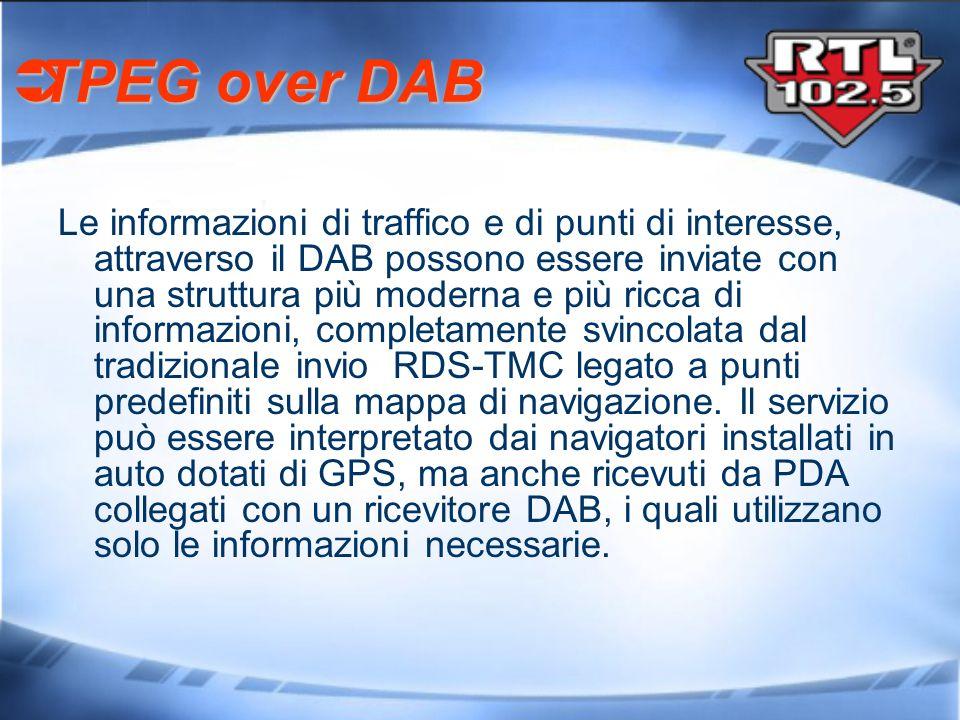 Le informazioni di traffico e di punti di interesse, attraverso il DAB possono essere inviate con una struttura più moderna e più ricca di informazion
