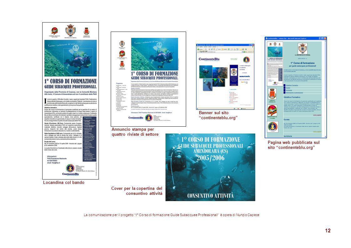 12 La comunicazione per il progetto 1° Corso di formazione Guide Subacquee Professionali è opera di Nunzio Capece Locandina col bando Annuncio stampa