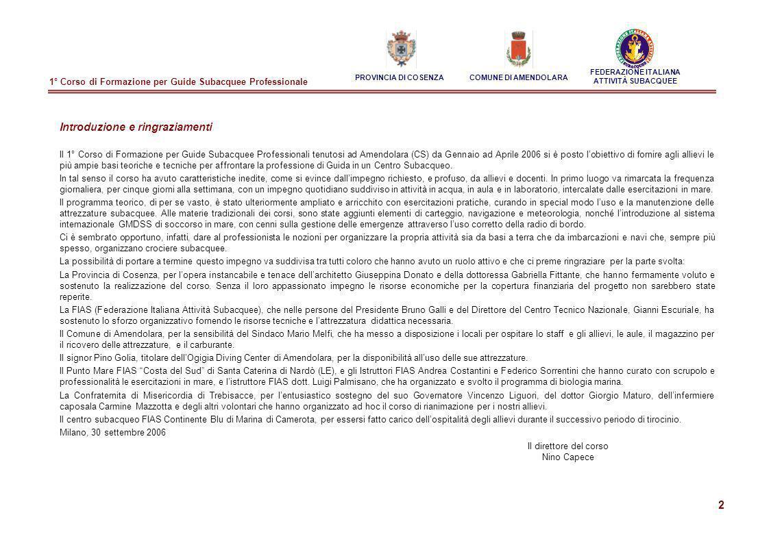 2 PROVINCIA DI COSENZACOMUNE DI AMENDOLARA FEDERAZIONE ITALIANA ATTIVITÀ SUBACQUEE Introduzione e ringraziamenti Il 1° Corso di Formazione per Guide S