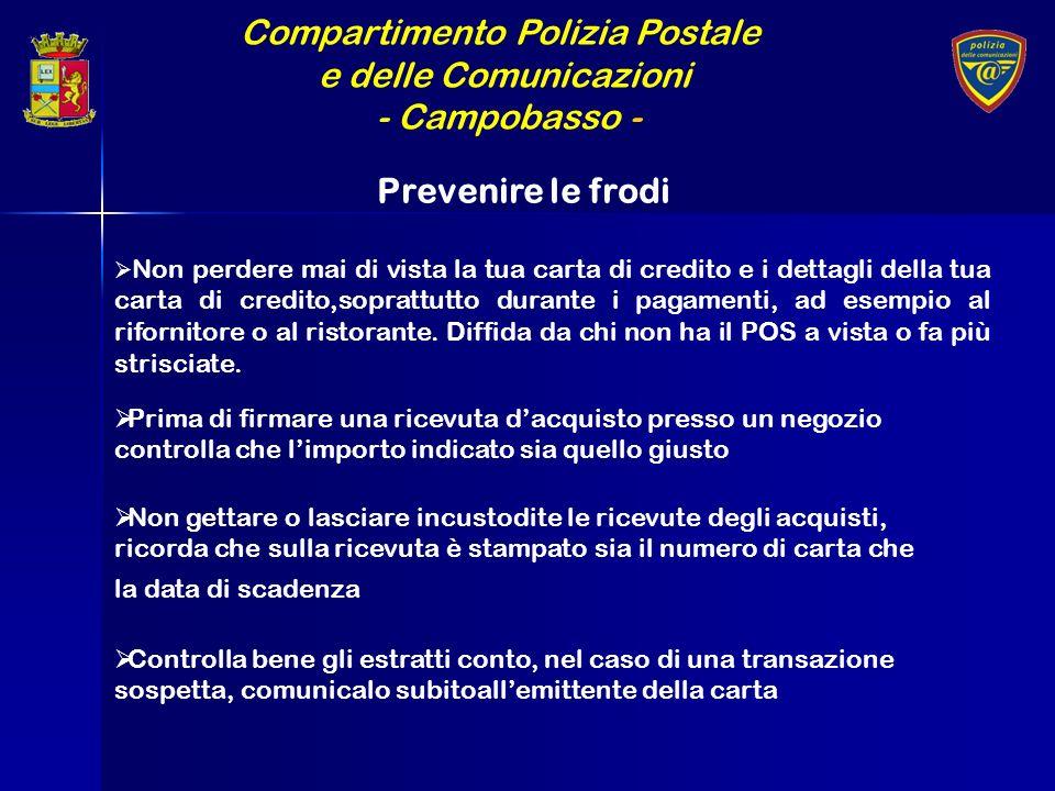 Compartimento Polizia Postale e delle Comunicazioni - Campobasso - Non perdere mai di vista la tua carta di credito e i dettagli della tua carta di cr
