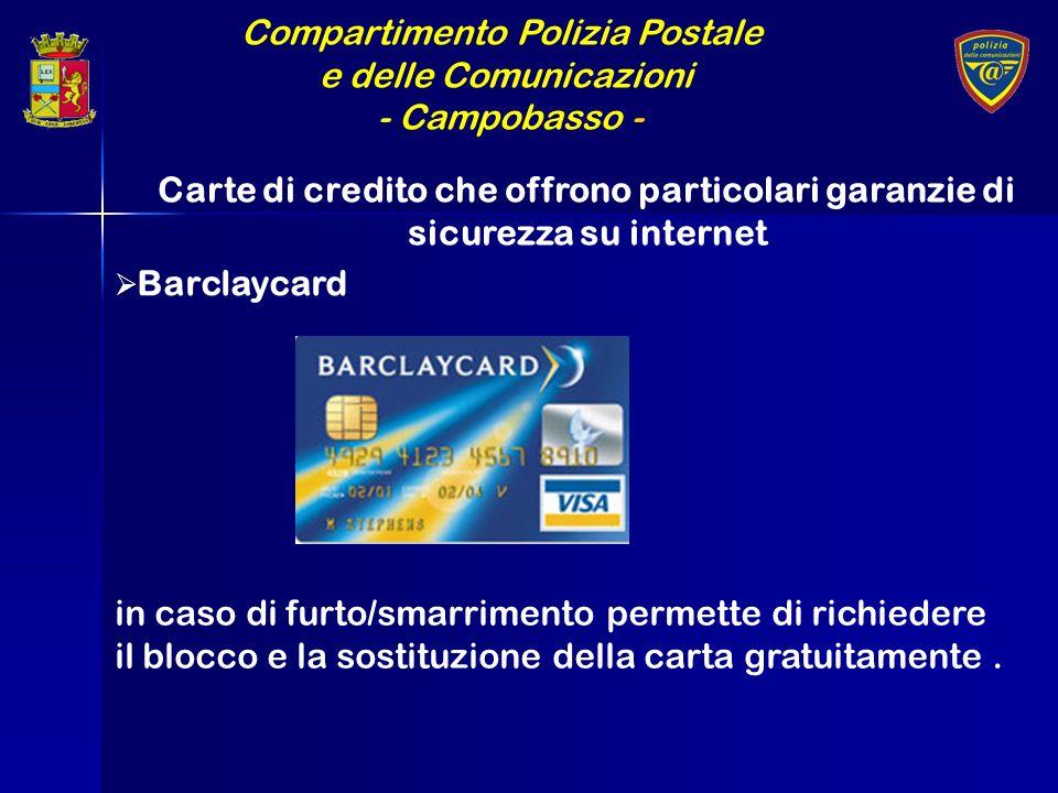 Compartimento Polizia Postale e delle Comunicazioni - Campobasso - Carte di credito che offrono particolari garanzie di sicurezza su internet Barclayc