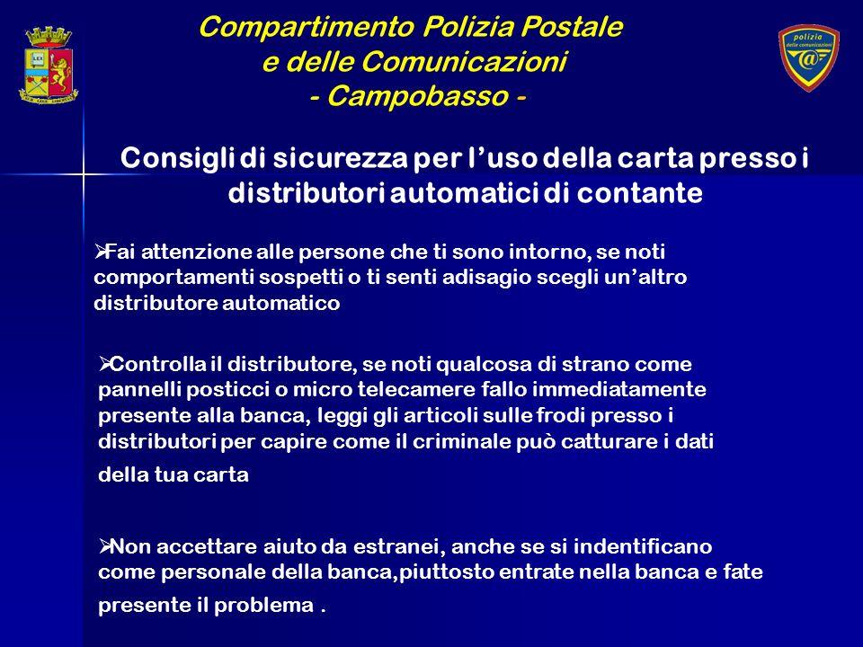 Compartimento Polizia Postale e delle Comunicazioni - Campobasso - Fai attenzione alle persone che ti sono intorno, se noti comportamenti sospetti o t