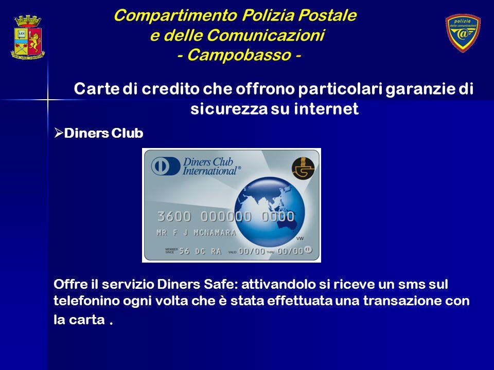 Compartimento Polizia Postale e delle Comunicazioni - Campobasso - Carte di credito che offrono particolari garanzie di sicurezza su internet Barclaycard in caso di furto/smarrimento permette di richiedere il blocco e la sostituzione della carta gratuitamente.