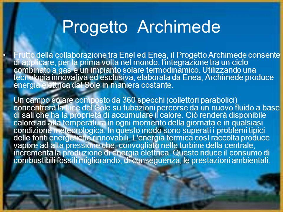 Progetto Archimede Frutto della collaborazione tra Enel ed Enea, il Progetto Archimede consente di applicare, per la prima volta nel mondo, l'integraz